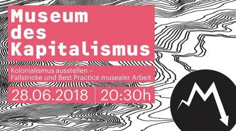 Kolonialismus ausstellen – Museum des Kapitalismus